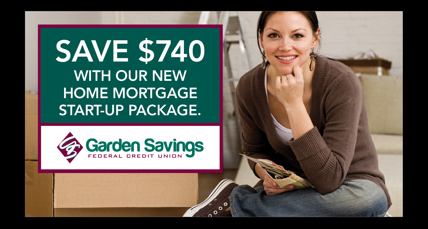 GSFCU Card 2 - GARDEN SAVINGS - MORTGAGE START-UP CAMPAIGN